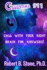 Celestial 911: CALL WITH YOUR RIGHT BRAIN FOR ANSWERS! Kindle Edition