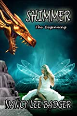 Shimmer: The Beginning: A Clan of Dragons Prequel Kindle Edition