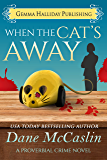 When the Cat's Away (Proverbial Crime Mysteries Book 2)