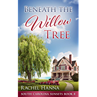 Beneath The Willow Tree (South Carolina Sunsets Book 8)
