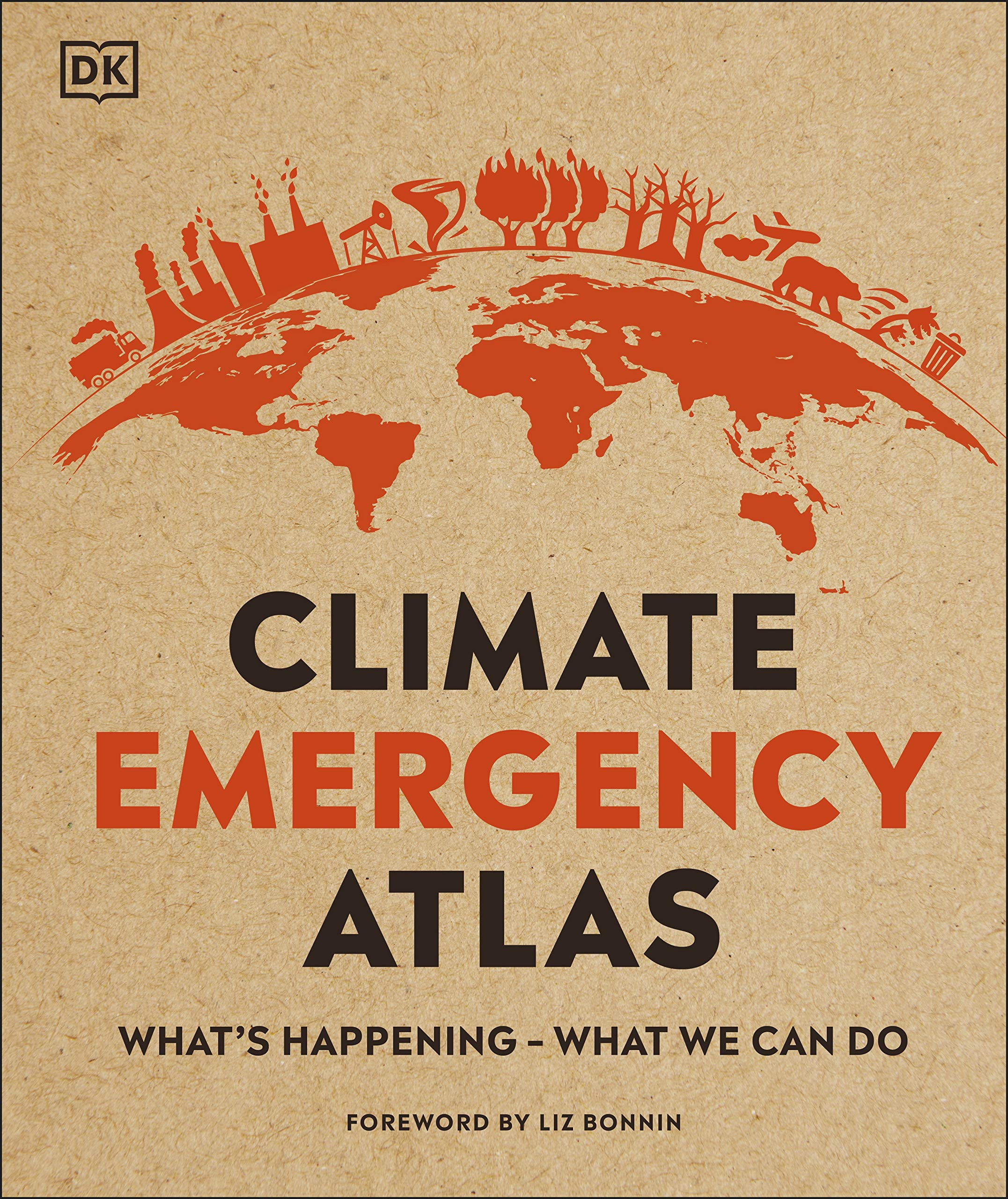 Climate Emergency Atlas: What's Happening - What We Can Do: Amazon.co.uk:  Dan Hooke, Liz Bonnin: 9780241446430: Books