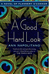 A Good Hard Look: A Novel of Flannery O'Connor Kindle Edition