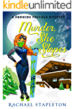 Murder, She Slopes: A Bohemian Lake Cozy Mystery (Penning Trouble Book 2)