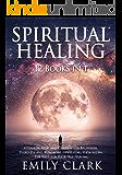 Spiritual Healing: Bundle 12 Books in 1: Ayurveda, Reiki and Chakras for Beginners, Third Eye and Kundalini Awakening…