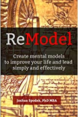 ReModel: Create mental models to improve your life and lead simply and effectively Kindle Edition