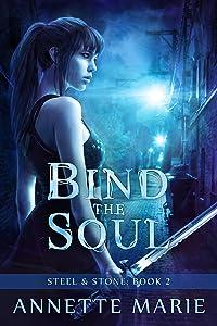 Bind the Soul (Steel & Stone Book 2)