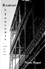 Rampart and Toulouse: a novella and other stories Kindle Edition