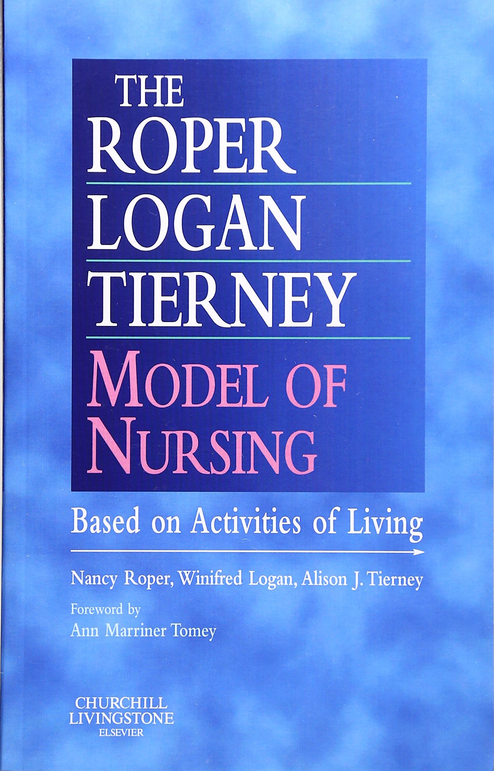 Criticisms Of Roper Logan And Tierney Nursing Model Free Essays