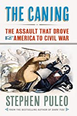 The Caning: The Assault That Drove America to Civil War Kindle Edition