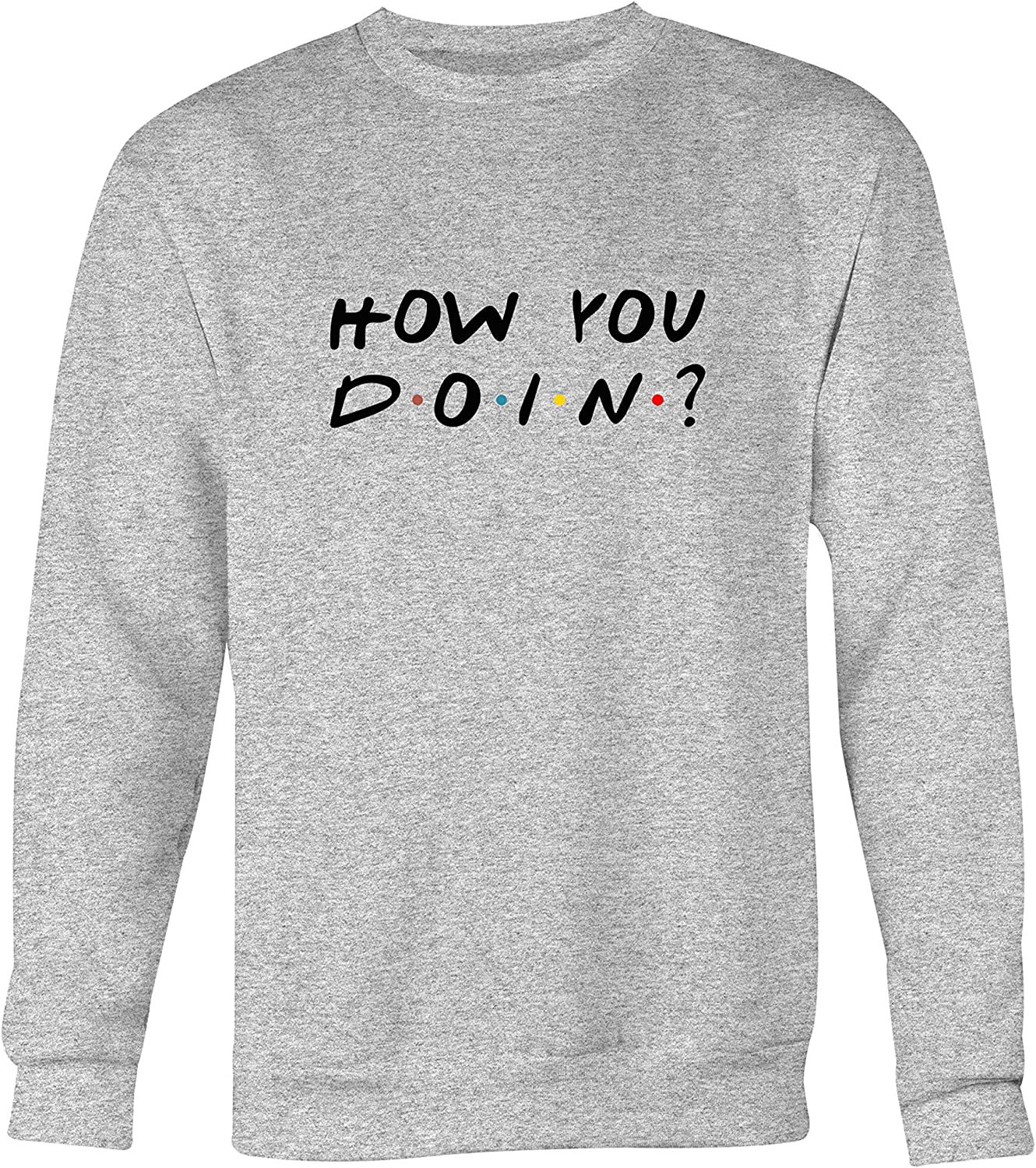 WGC How You Doin Quote TV Show Cute Graphic Su/éter Unisex