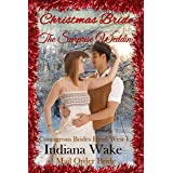 Christmas Mail Order Bride: The Surprise Bride: Clean Western Historical Romance (Courageous Brides Head West Historical Roma