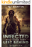 The Infected And Those They Left Behind: Devotion: Stand-Alone Novel (Chronicles of the Infected Book 1)