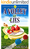 A Volley of Lies: Cozy Mystery (Courtside Cafe Cozy Mysteries Book 2)