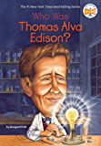 Who Was Thomas Alva Edison? (Who Was?)