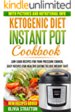 Ketogenic Instant Pot Cookbook: Low Carb Recipes for Your Pressure Cooker, Easy Recipes for Healthy Eating to Lose Weight Fast (Healthy Cookbook Book 1)