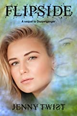 Flipside: A sequel to Doppelganger Kindle Edition