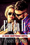 I'm In It (The Reed Brothers Book 18)