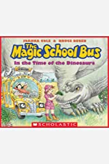 In the Time of the Dinosaurs (The Magic School Bus) Kindle Edition
