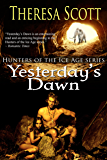 Yesterday's Dawn (Hunters of the Ice Age Book 1)