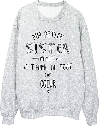 Youdesign Fr Sweat Shirt Citation Ma Petite Soeur Je Taime De Tout Mon Coeur Ref 1913