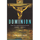 How the Christian Revolution Remade the World (English Edition)