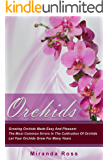 Orchids For Beginners: Growing Orchids Made Easy And Pleasant. The Most Common Errors In The Cultivation Of Orchids. Let Your Orchids Grow For Many Years ... Techniques Book 1) (English Edition)