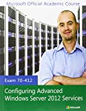 Exam 70-412 Configuring Advanced Windows Server 2012 Services
