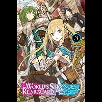 The World's Strongest Rearguard: Labyrinth Country's Novice Seeker, Vol. 3 (light novel) (The World's Strongest Rearguard: Labyrinth Country's Novice Seeker (light novel))