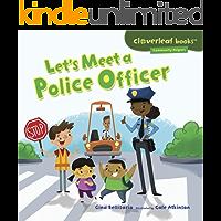 Let's Meet a Police Officer (Cloverleaf Books ™ — Community Helpers)