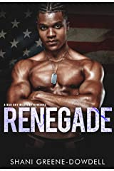 Renegade: A Bad Boy Military Romance (Bad Boys of the Military Book 3) Kindle Edition