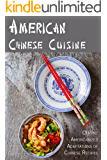 American Chinese Cuisine: Classic Americanized Adaptations of Chinese Recipes (English Edition)