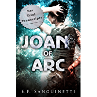 Joan of Arc: Her Trial Transcripts