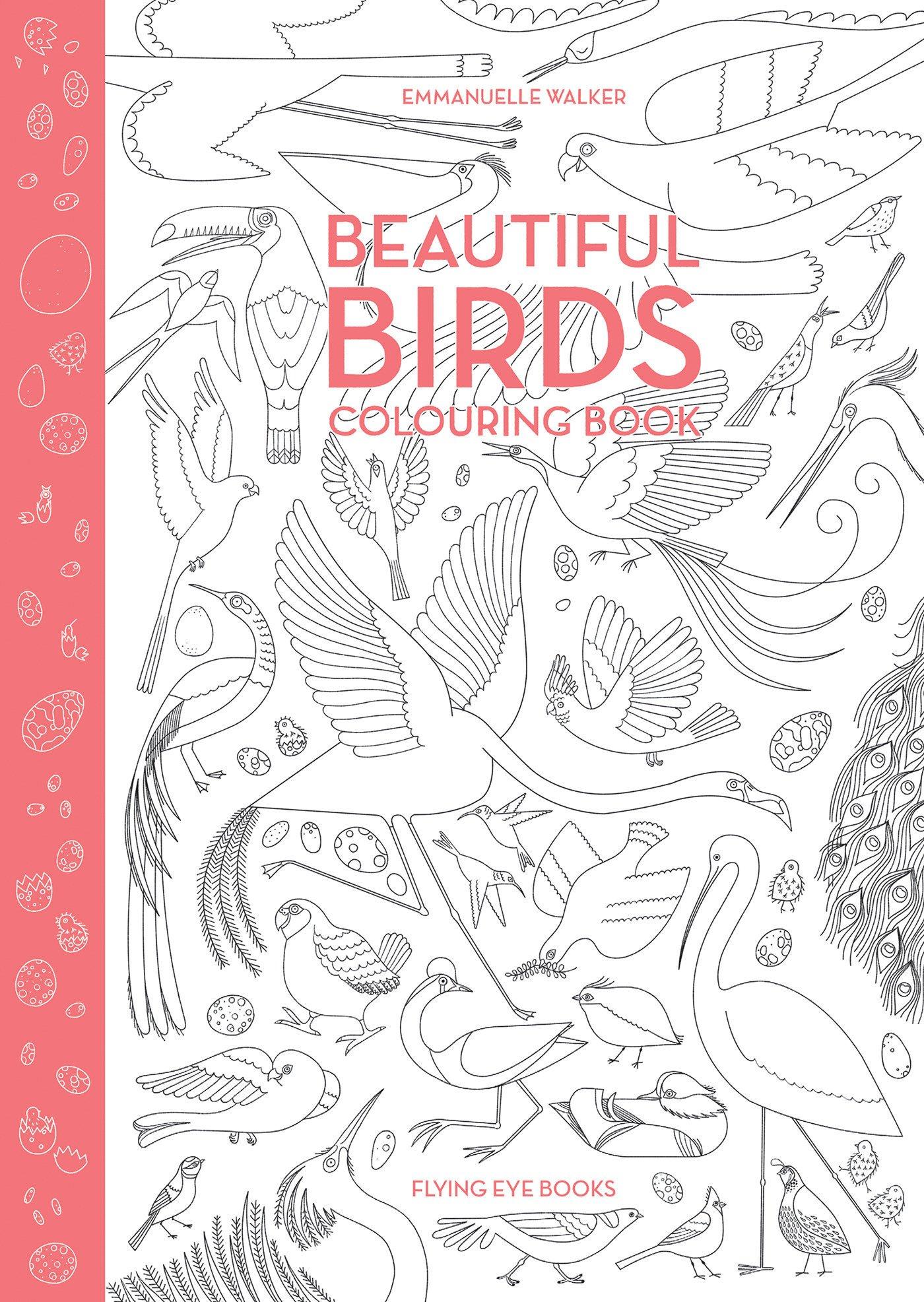 - Beautiful Birds Coloring Book: Walker, Emmanuelle: 9781909263956