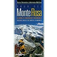Tour Del Monte Rosa. 9 Etapas 11 Itinerarios Y Ascensiones (Guia Montaña)