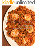 Creole Recipes: Authentic Louisiana Style Cooking with Easy Cajun Recipes