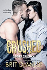 Crushed: A Hockey Love Story (Vegas Crush Book 1) Kindle Edition