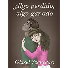Algo perdido, algo ganado (Spanish Edition) Dec 9, 2014