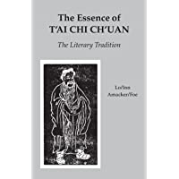 Essence Of T'ai Chi Ch'uan: The Literary Tradition
