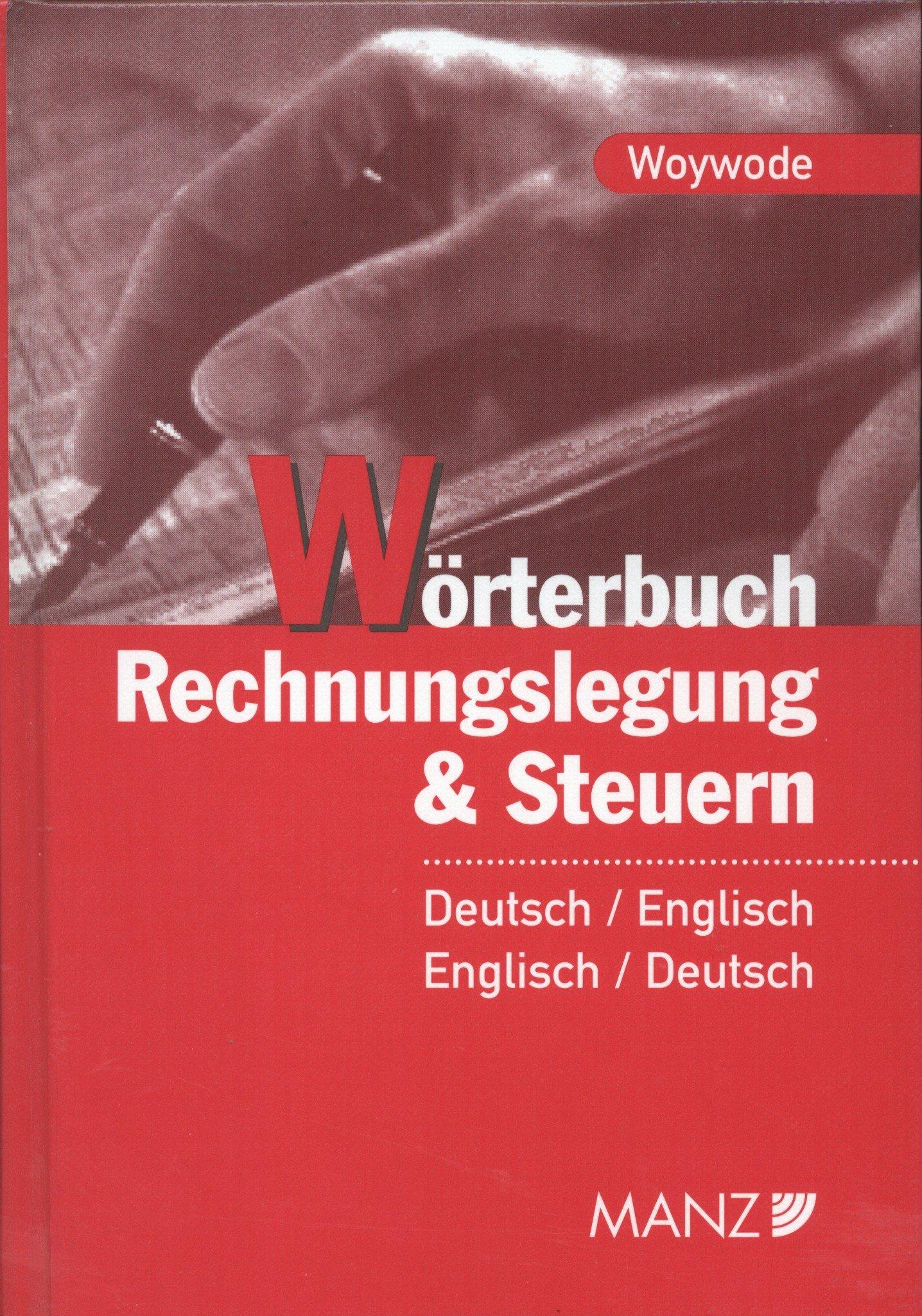 Wörterbuch Rechnungslegung und Steuern: Einschliesslich wichtiger Rechts- und Finanzterminologie. Deutsch-Englisch /Englisch-Deutsch