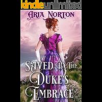 Saved by The Duke's Embrace: A Historical Regency Romance Book