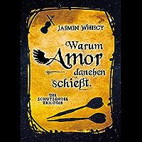 Warum Amor danebenschießt. (Die Schutzengel-Trilogie 2) (German Edition)