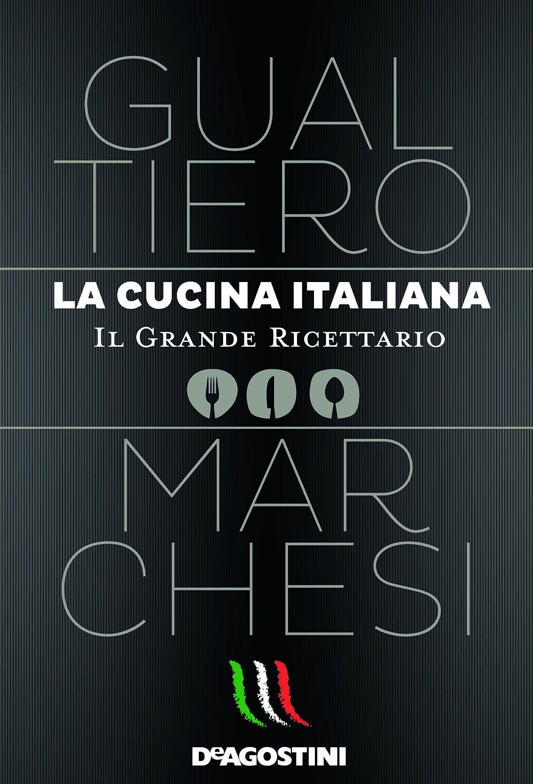 Amazon It La Cucina Italiana Il Grande Ricettario Marchesi Gualtiero Libri