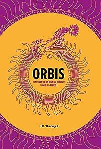 ORBIS. Historia de un mundo mágico.: Tomo III. Libro 1. (
