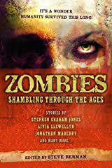 Zombies: Shambling Through the Ages Kindle Edition