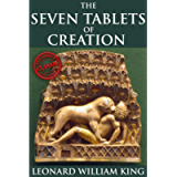 The Seven Tablets of Creation (The Enuma Elish of Gods and Goddess Worship from the Babylon Myth) - Annotated The…