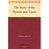 The Story of the Hymns and Tunes (免费公版书) (English Edition)