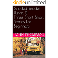 Graded Reader (Level 1) Three Short-Short Stories For Beginners (English Edition)