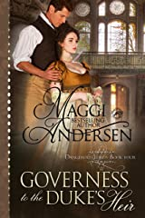 Governess to the Duke's Heir (Dangerous Lords Book 4) Kindle Edition
