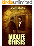 Midlife Crisis (Second Chances - The Time Bubble Spin-offs Book 1)