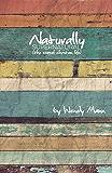 Naturally Supernatural: The Normal Christian Life (English Edition)